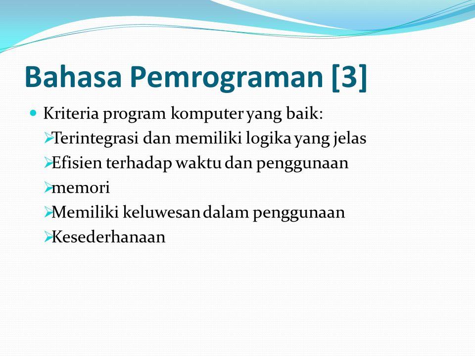 Bahasa Pemrograman [3] Kriteria program komputer yang baik: